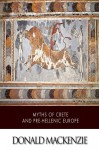 Myths of Crete and Pre-Hellenic Europe - Donald Mackenzie