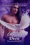 Chasing Dove - Brandy L. Rivers