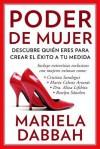 El poder de la mujer (Woman Power): Descubre quien eres para llegar adonde suenas Discover Who You Are to Achieve Your Dreams - Mariela Dabbah