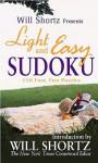 Will Shortz Presents Light and Easy Sudoku - Will Shortz