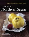 The Food of Northern Spain: Recipes from the Gastronomic Heartland of Spain - Jenny Chandler, Jean Cazals