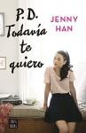 PD. Todavía te quiero (Spanish Edition) - Jenny Han, Marta Becerril