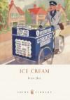 Ice Cream: A History - Ivan P. Day