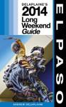 El Paso: Delaplaine's 2014 Long Weekend Guide - Andrew Delaplaine