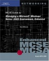 70-290: MCSE Guide to Managing a Microsoft Windows Server 2003 Environment, Enhanced - Dan DiNicolo, Brian McCann
