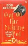 Out Of The Melting Pot - Bob Gordon