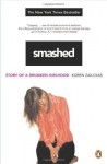 Smashed: Story of a Drunken Girlhood (Paperback) - Koren Zailckas