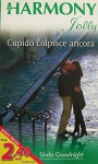 Cupido colpisce ancora - Linda Goodnight, Harmony serie Jolly