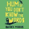 Hum If You Don't Know the Words - Bahni Turpin, Katharine McEwan, Bianca Marais