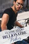 Billionaire Biker - Claire Adams