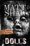 Dolls by Matt Shaw (2016-01-29) - Matt Shaw