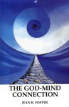 The God-mind Connection (Trilogy of Truth) - Jean K. Foster