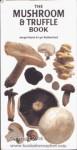 Mushroom and Truffle Book - Jacqui Hurst