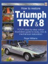 How to Restore Triumph TR7 & 8 - Roger Williams