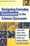 Designing Everyday Assessment in the Science Classroom (Ways of Knowing in Science and Mathematics) (Ways of Knowing in Science and Mathematics) - J. Myron Atkin, Janet E. Coffey