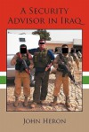 A Security Advisor in Iraq - John Heron