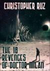The Eighteen Revenges of Doctor Milan - Christopher Ruz