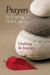 Prayers for Coping with Cancer: Marking the Journey - Diana Losciale