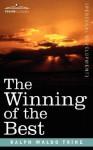 The Winning of the Best - Ralph Waldo Trine