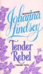 Tender Rebel - Johanna Lindsey