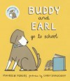Buddy and Earl Go to School - Maureen Fergus, Carey Sookocheff