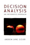 Decision Analysis: An Integrated Approach - Andrew Lang Golub