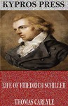 Life of Friedrich Schiller - Thomas Carlyle