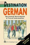 German Illustrated Phrasebook and Travel Information - Destination, Mike Buckby, Kate Corney