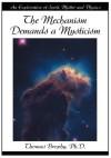 The Mechanism Demands a Mysticism - Thomas Brophy