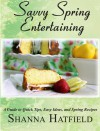 Savvy Spring Entertaining - Shanna Hatfield