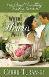 Where Two Hearts Meet: Tea For Two / Wherever Love Takes Us - Carrie Turansky