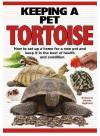 Keeping A Pet Tortoise - A.C. Highfield, Nadine Highfield, Philip de Ste. Croix