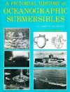 A Pictorial History of Oceanographic Submersibles, - James B. Sweeney