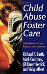 From Child Abuse to Foster Care: Child Welfare Services Pathways and Placements - Richard Barth, Mark Courtney, Jill Berrick, Vicky Albert