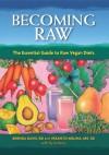 Becoming Raw: The Essential Guide to Raw Vegan Diets - Vesanto Melina, Brenda Davis, Rynn Berry