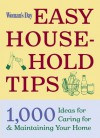 Woman's Day Easy House-Hold Tips: 1,000 Ideas for Caring For and Maintaining Your Home - Claudia Pearson, Patricia Fabricant, Ed Barredo, Woman's Day Magazine