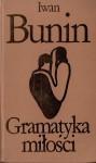 Gramatyka miłości i inne opowiadania - Irena Bajkowska, Wacław Rogowicz, Iwan Bunin, Seweryn Pollak