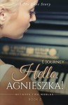 Hello, Agnieszka! (Between Two Worlds) (Volume 2) - Evy Journey