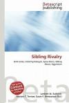 Sibling Rivalry - Lambert M. Surhone, VDM Publishing, Susan F. Marseken
