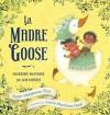 La Madre Goose - Susan Middleton Elya, Juana Martinez-Neal