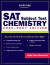 Kaplan Sat Subject Test: Chemistry 2006 2007 (Kaplan Sat Subject Tests. Chemistry) - Claire Aldridge