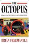 The Octopus: Europe In The Grip Of Organised Crime - Brian Freemantle