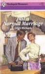 Just A Normal Marriage (Harlequin Romance, No. 2987) - Leigh Michaels
