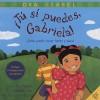 Tu si puedes, Gabriela!: Como puedo crecer fuerte y sana? - Eric Vasallo, Priscilla Garcia Burris, Dra. Isabel