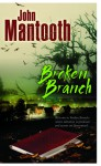 Broken Branch - John Mantooth