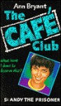 Andy the Prisoner (Hippo Cafe Club) - Ann Bryant