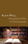 Alexander Pope at Twickenham - Alan Wall