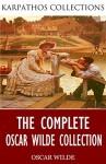 The Complete Oscar Wilde Collection - Oscar Wilde