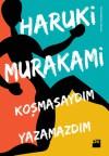 Koşmasaydım Yazamazdım - Haruki Murakami, Hüseyin Can Erkin