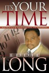 It's Your Time: Reclaim Your Territory for the Kingdom - Eddie Long
